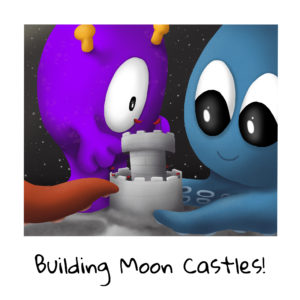 Vacation Time! Building Moon Castles